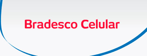 BRADESCO CELULAR - ACESSAR CONTA BANCARIA VIA MOBILE - WWW.BRADESCOCELULAR.COM.BR