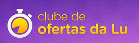 WWW.CLUBEDALU.COM.BR - CLUBE DE OFERTAS, DESCONTOS DO MAGAZINELUIZA.COM