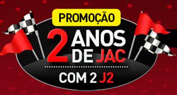 PROMOÇÃO 2 ANOS DE JAC COM 2 J2 - WWW.JACMOTORSBRASIL.COM.BR/PROMOCAO2ANOS