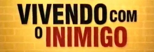 VIVENDO COM O INIMIGO SBT - INSCRIÇÕES