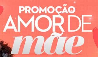 PROMOÇÃO AMOR DE MÃE PERNAMBUCANAS - DIA DAS MÃES 2013