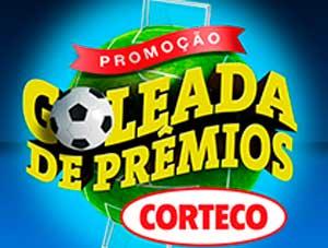 WWW.GOLEADADEPREMIOSCORTECO.COM.BR - PROMOÇÃO GOLEADA DE PRÊMIOS CORTECO