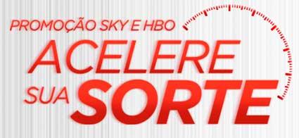 WWW.SKY.COM.BR/ACELERESUASORTE - PROMOÇÃO SKY E HBO ACELERE SUA SORTE
