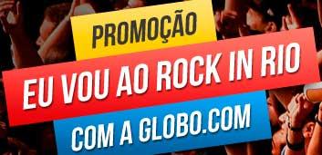 GLOBO.COM/EUVOURIR - PROMOÇÃO EU VOU AO ROCK IN RIO COM A GLOBO.COM