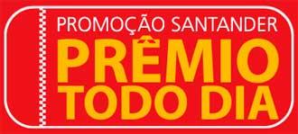 WWW.SANTANDER.COM.BR/PREMIOTODODIA - PROMOÇÃO SANTANDER PRÊMIO TODO DIA