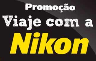 WWW.VIAJECOMANIKON.COM.BR - PROMOÇÃO VIAJE COM A NIKON