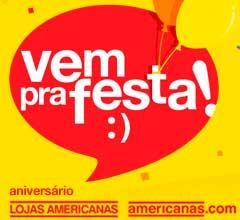 WWW.AMERICANAS.COM.BR/ANIVERSARIO - PROMOÇÃO DE ANIVERSÁRIO DAS LOJAS AMERICANAS
