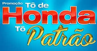 WWW.CONSORCIONACIONALHONDA.COM.BR/TODEHONDA - PROMOÇÃO TÔ DE HONDA, TÔ PATRÃO