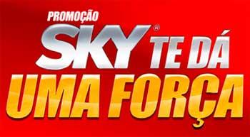 PROMOÇÃO SKY TE DÁ UMA FORÇA - WWW.SKY.COM.BR/UMA-FORCA