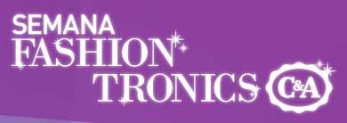 WWW.CEA.COM.BR/SEMANAFASHIONTRONICS - PROMOÇÃO C&A SEMANA FASHION TRONICS