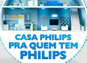 WWW.CASAPROMOCAO.COM.BR - PROMOÇÃO CASA PHILIPS PARA QUEM TEM PHILIPS