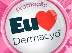 WWW.EUAMODERMACYD.COM.BR - PROMOÇÃO EU AMO DERMACYD