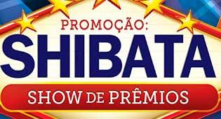 WWW.SHIBATA.COM.BR/PROMOCAO - PROMOÇÃO SHIBATA SHOW DE PRÊMIOS
