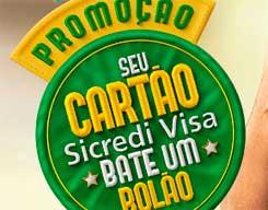 WWW.PROMOCAOSICREDIVISA.COM.BR - PROMOÇÃO SEU CARTÃO SICREDI VISA BATE UM BOLÃO