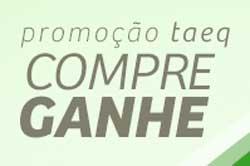 WWW.COMPREGANHETAEQ.COM.BR - PROMOÇÃO TAEQ COMPRE E GANHE