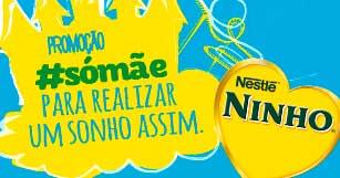 WWW.PROMOSOMAE.COM.BR - PROMOÇÃO NINHO CUIDAR ASSIM, SÓ MÃE