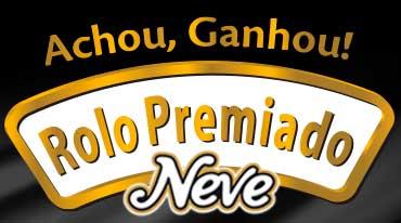 WWW.MARCANEVE.COM.BR/ROLOPREMIADO - PROMOÇÃO ROLO PREMIADO NEVE, ACHOU, GANHOU!