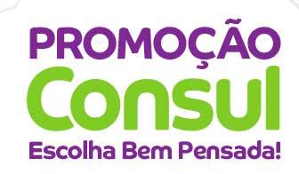 PROMOÇÃO CONSUL ESCOLHA BEM PENSADA!
