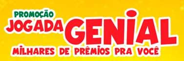 PROMOÇÃO JOGADA GENIAL, MILHARES DE PRÊMIOS PRA VOCÊ - DIVINO FOGÃO 2014