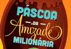 PROMOÇÃO PÁSCOA DA AMIZADE MILIONÁRIA CACAU SHOW 2014
