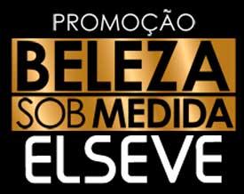 WWW.ELSEVESOBMEDIDA.COM.BR - PROMOÇÃO BELEZA SOB MEDIDA ELSEVE