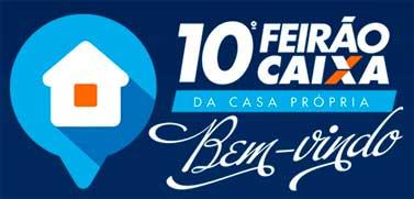 FEIRÃO DA CAIXA 2014 - 10º FEIRÃO DA CASA PRÓPRIA DA CAIXA ECONÔMICA FEDERAL