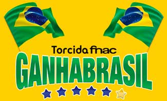WWW.FNAC.COM.BR/GANHABRASIL - PROMOÇÃO TORCIDA FNAC GANHA BRASIL