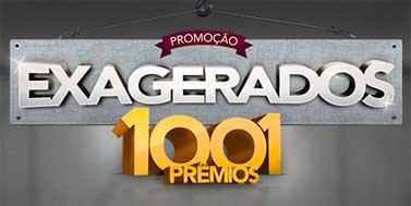 WWW.PROMOCAOEXAGERADOS.COM.BR - PROMOÇÃO EXAGERADOS 1001 PRÊMIOS