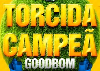 WWW.TORCIDACAMPEAGB.COM.BR - PROMOÇÃO TORCIDA CAMPEÃ GOODBOM