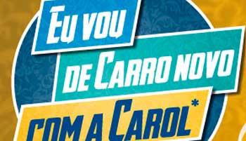 PROMOÇÃO ÓTICAS CAROL EU VOU DE CARRO NOVO COM A CAROL