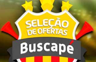 PROMOÇÃO SELEÇÃO DE OFERTAS BUSCAPÉ