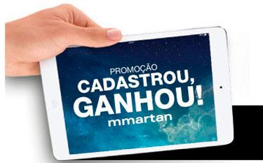 PROMOÇÃO MMARTAN CADASTROU, GANHOU!