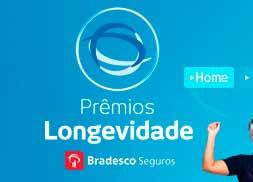 WWW.PREMIOSDALONGEVIDADE.COM.BR - PRÊMIOS LONGEVIDADE BRADESCO SEGUROS