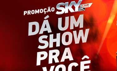 WWW.PROMOCAOSKYLIVE.COM.BR - PROMOÇÃO SKY LIVE DÁ UM SHOW PARA VOCÊ