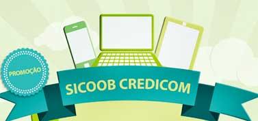 WWW.SICOOBCREDICOM.COM.BR - PROMOÇÃO USO DOS CANAIS ELETRÔNICOS SICOOB CREDICOM