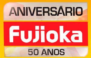 PROMOÇÃO ANIVERSÁRIO FUJIOKA 50 ANOS