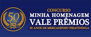 PROMOÇÃO MINHA HOMENAGEM VALE PRÊMIOS, 50 ANOS DE MERCADINHO PIRATININGA