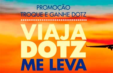WWW.DOTZ.COM.BR/TROQUEGANHE - PROMOÇÃO TROQUE E GANHE DOTZ