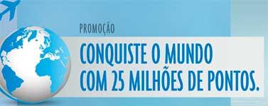 PROMOÇÃO AMERICAN EXPRESS CONQUISTE O MUNDO COM 25 MILHÕES DE PONTOS