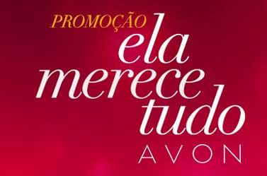 WWW.AVON.COM.BR/NATAL - PROMOÇÃO ELA MERECE TUDO AVON