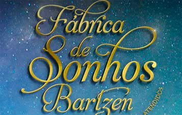 WWW.FABRICADESONHOSBARTZEN.COM.BR - PROMOÇÃO FÁBRICA DE SONHOS BARTZEN
