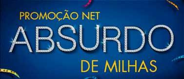 WWW.NET.COM.BR/ABSURDODEMILHAS - PROMOÇÃO NET ABSURDO DE MILHAS