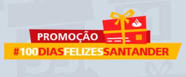 WWW.SANTANDERESFERA.COM.BR/100DIASFELIZES - PROMOÇÃO $100DIASFELIZESSANTANDER