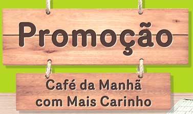 WWW.CAFEDAMANHACOMMAISCARINHO.COM.BR - PROMOÇÃO CAFÉ DA MANHÃ COM MAIS CARINHO DEL VALLE
